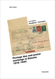 """078ecb2d727 Valmis on saanud uus Eesti postiajaloo käsiraamat-kataloog, mis käsitleb  põhjalikumalt teemasid nagu juurdemaks, """"Venemaalt"""", """"tagasi saatjale"""", ..."""