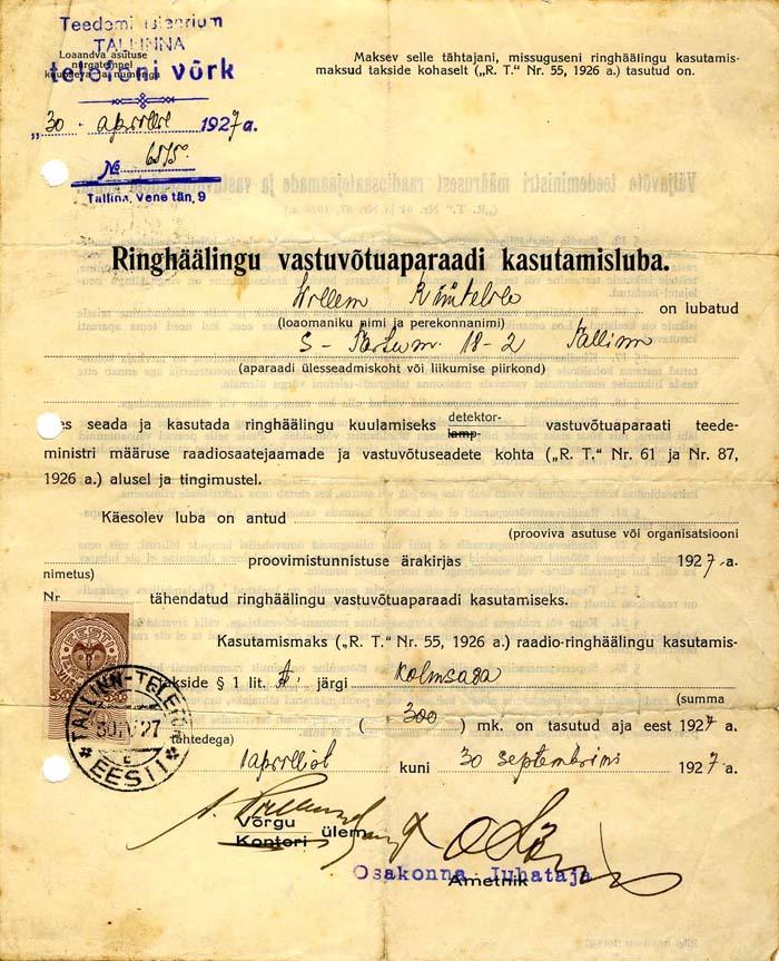 Tallinna Telefonivõrgu poolt 30.09.1927.a. väljastatud Ringhäälingu vastuvõtuaparaadi kasutamisluba. Kehtis kuus kuud ja maksis 300 marka.